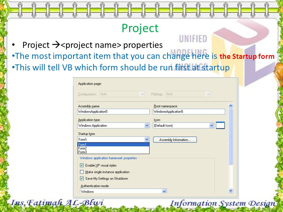 Project Project  properties The most important item that you can change here is the Startup form This will tell VB which form should be run first at startup
