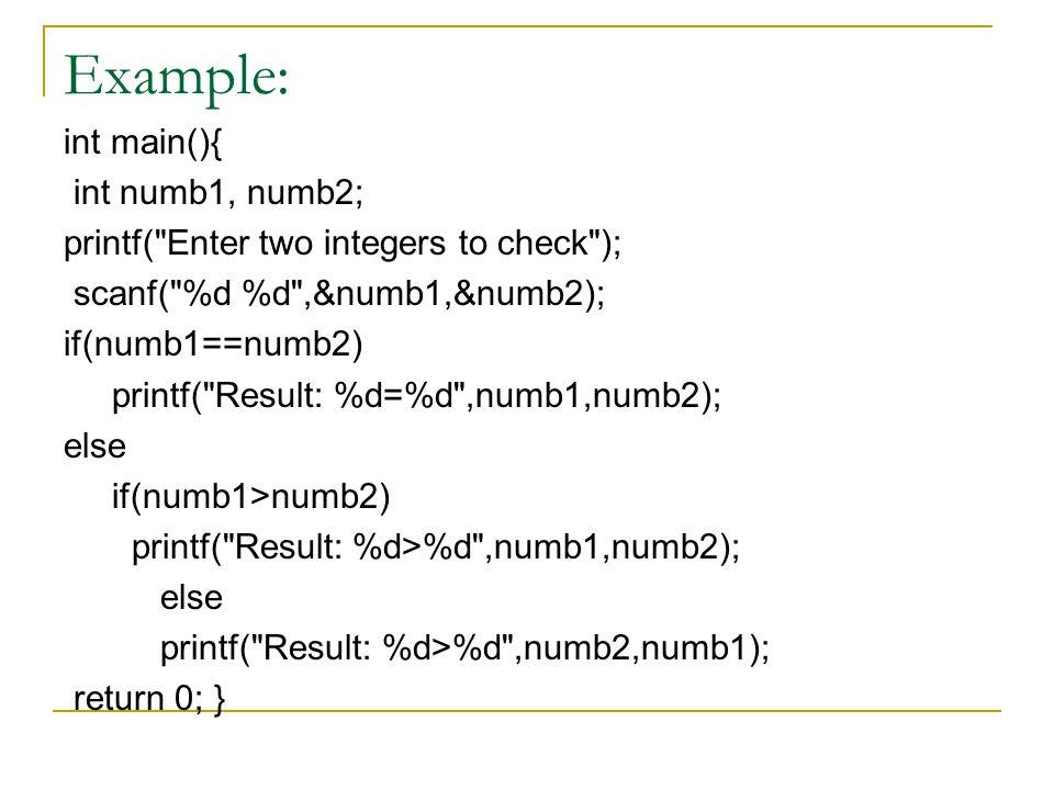 Example: int main(){ int numb1, numb2; printf(
