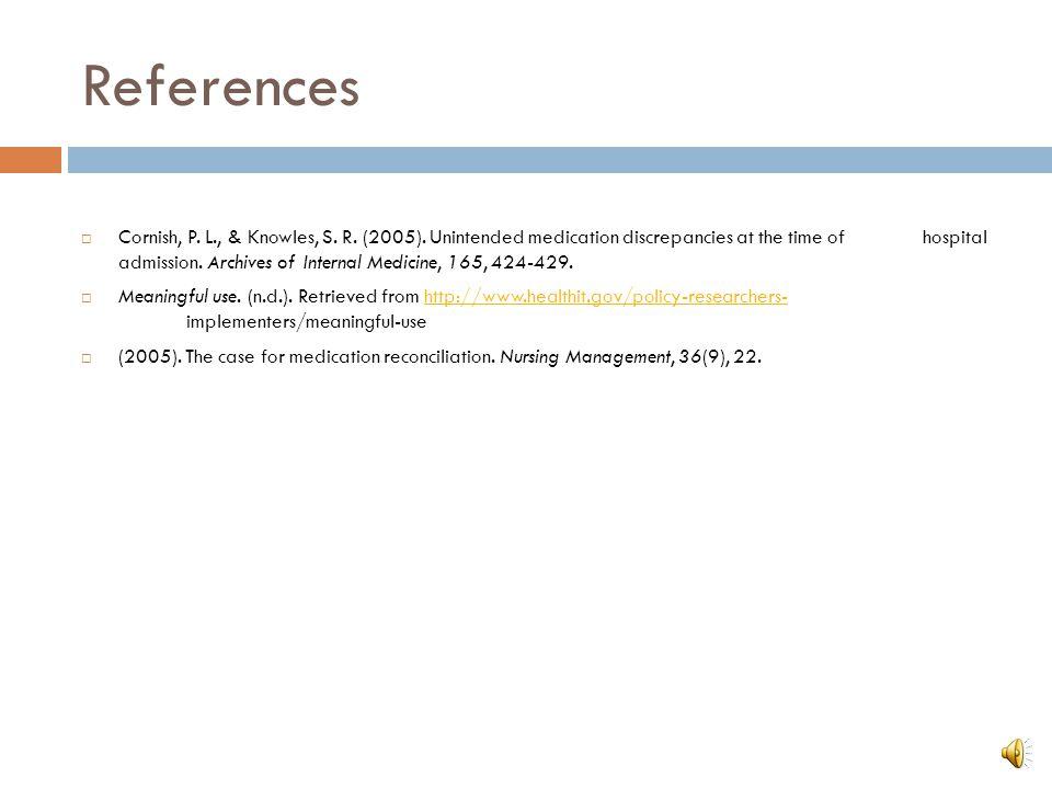 References  Cornish, P.L., & Knowles, S. R. (2005).