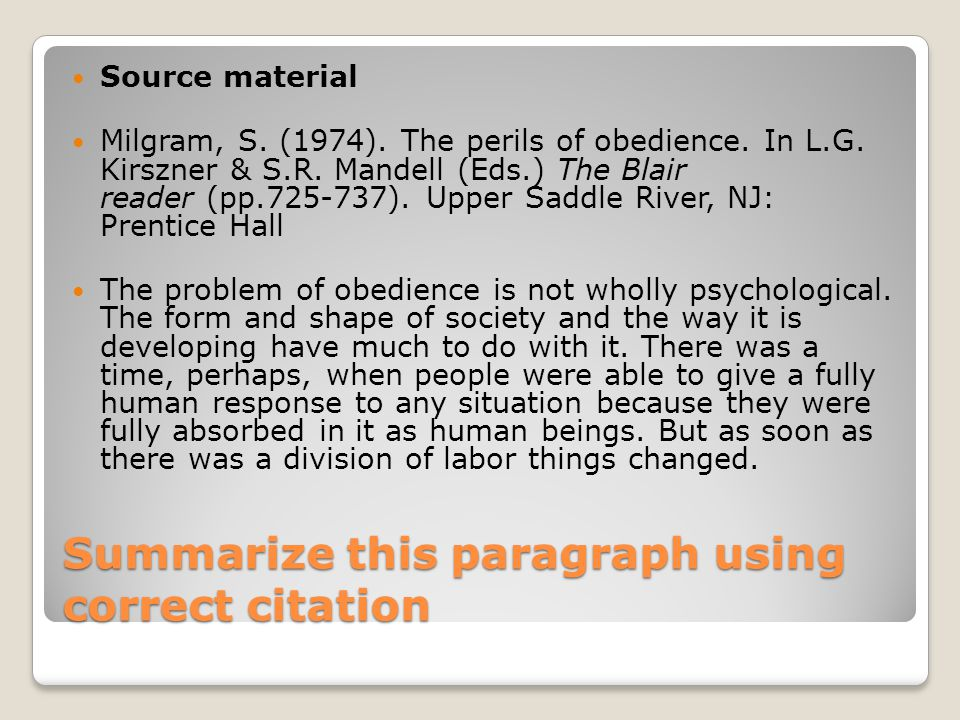 Summarize this paragraph using correct citation Source material Milgram, S.