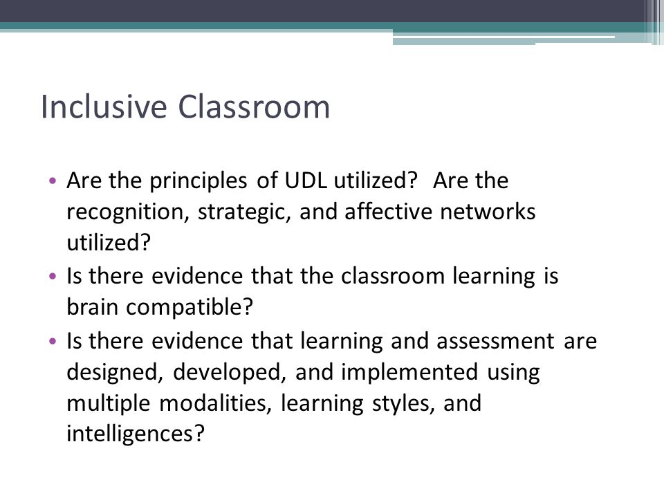 Inclusive Classroom Are the principles of UDL utilized.