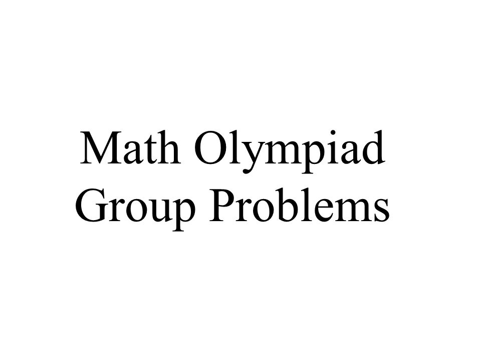Math Olympiad Group Problems