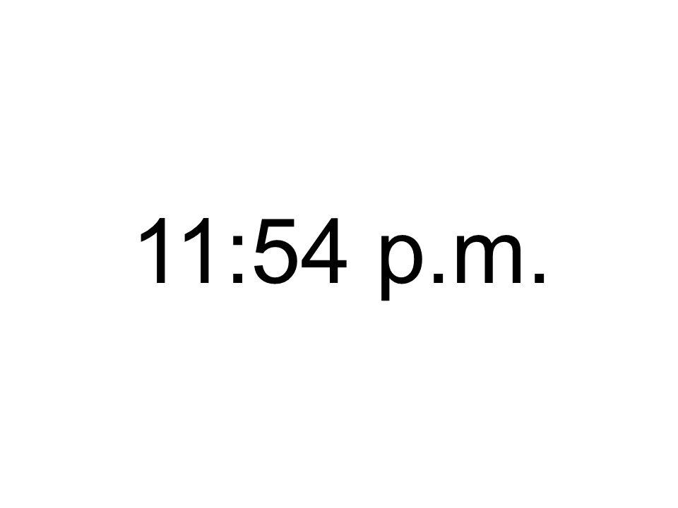 11:54 p.m.