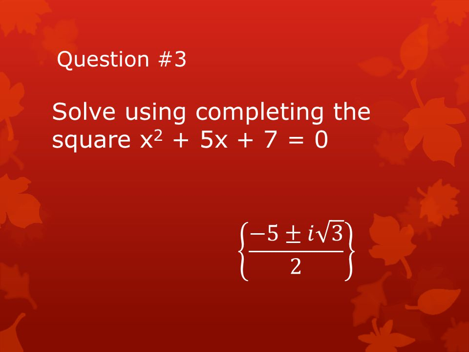 Question # 4 Solve using factoring 4x 2 + 19x – 5 = 0