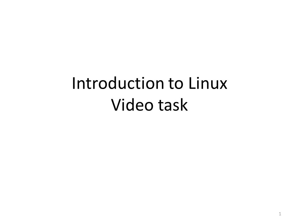 Introduction to Linux Video task 1