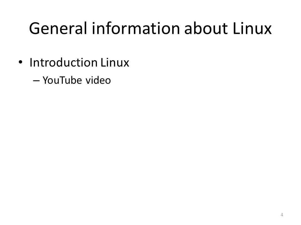 General information about Linux Introduction Linux – YouTube video 4