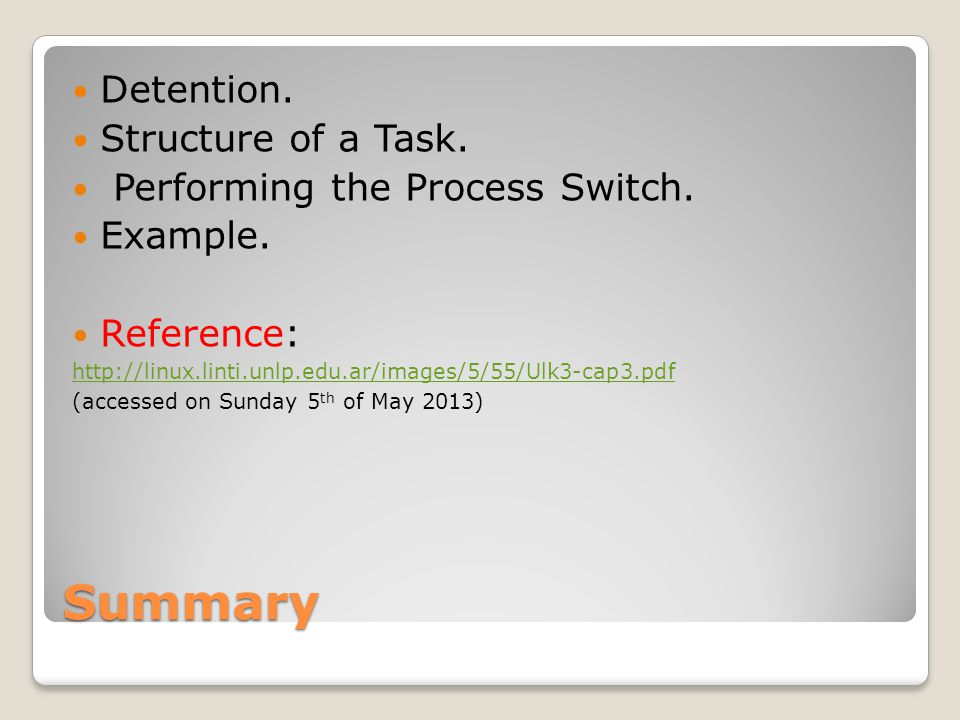 Summary Detention. Structure of a Task. Performing the Process Switch.