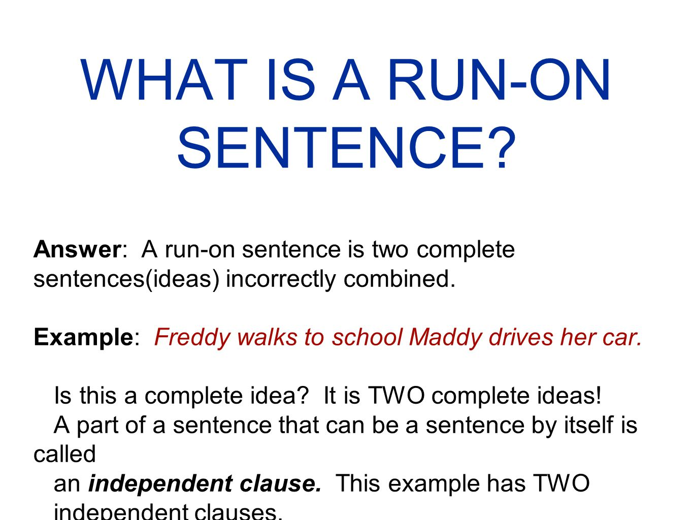 What Is A Run On Sentence Answer A Run On Sentence Is Two Complete