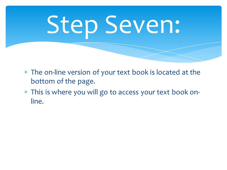  The on-line version of your text book is located at the bottom of the page.