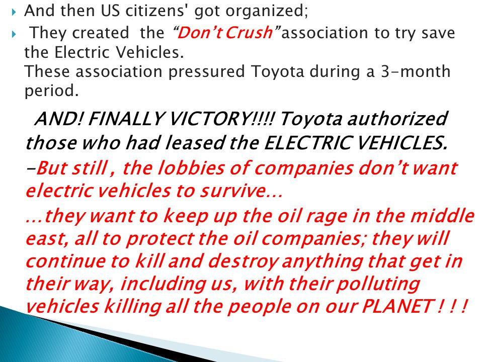  And then US citizens got organized;  They created the Don't Crush association to try save the Electric Vehicles.