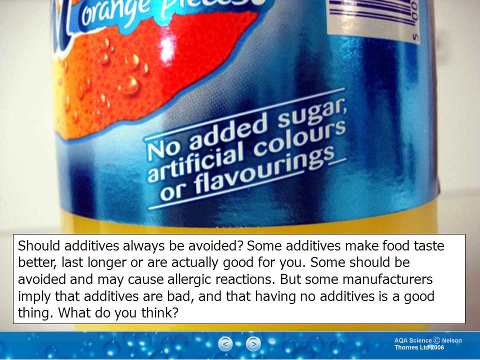 Should additives always be avoided.