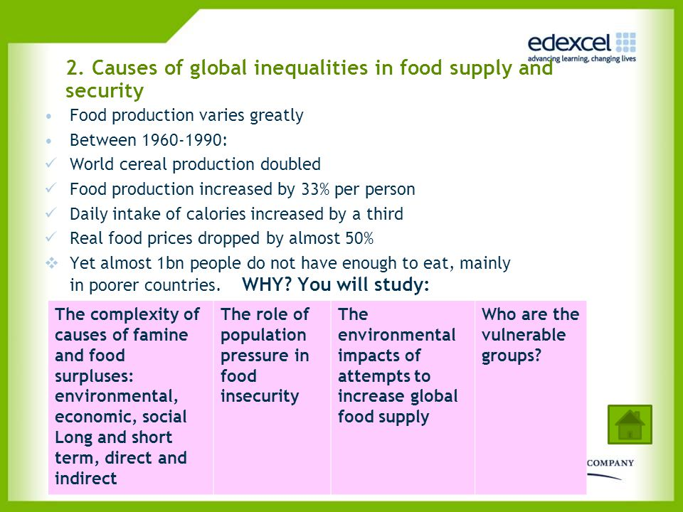 2. Causes of global inequalities in food supply and security Food production varies greatly Between 1960-1990: World cereal production doubled Food pr