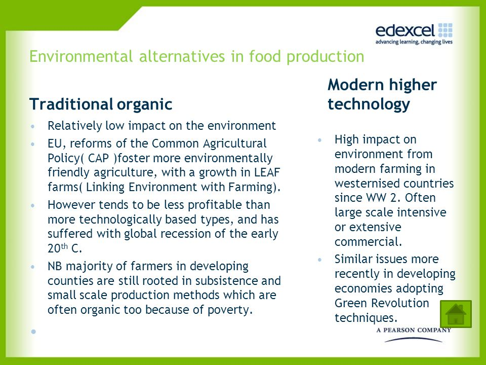 Environmental alternatives in food production Traditional organic Relatively low impact on the environment EU, reforms of the Common Agricultural Poli