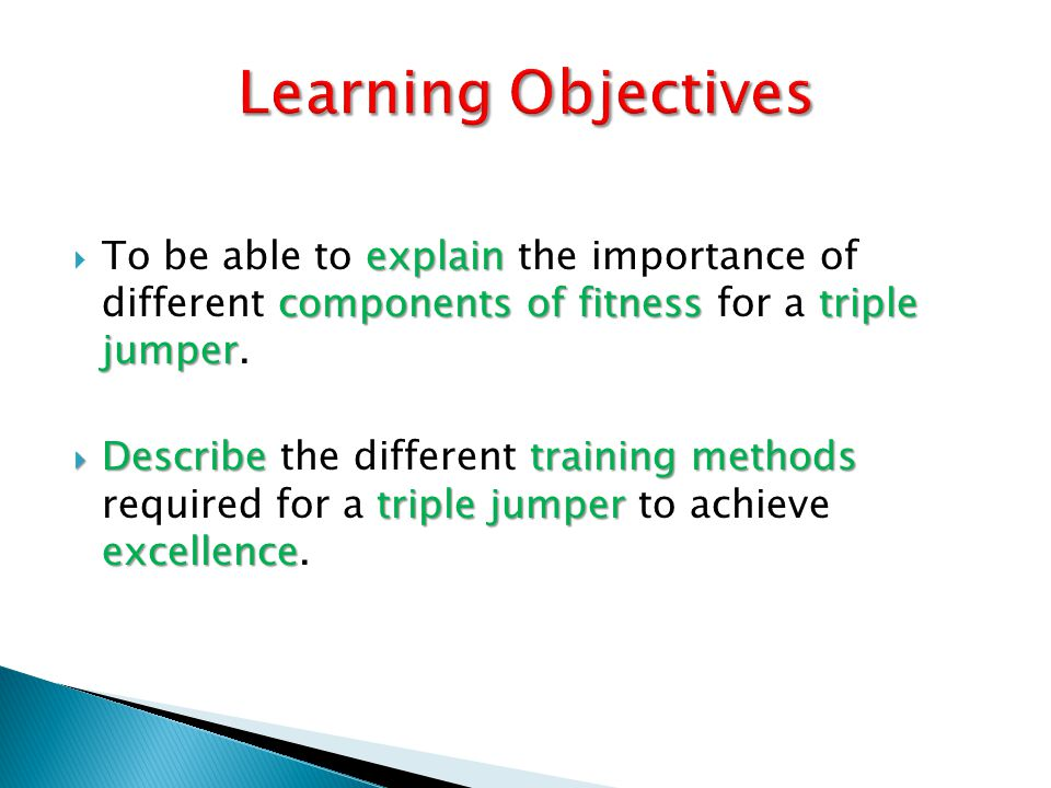 explain components of fitness triple jumper  To be able to explain the importance of different components of fitness for a triple jumper.