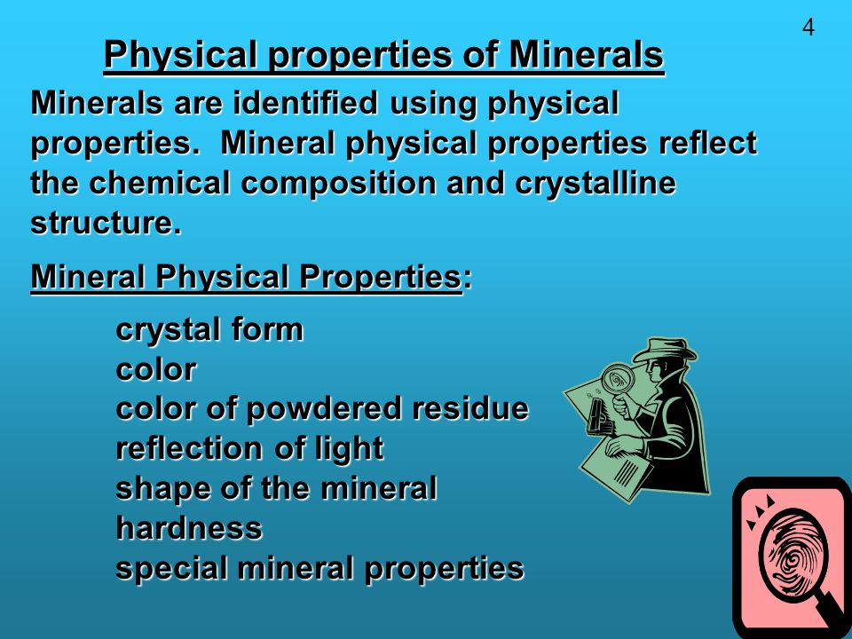 Physical properties of Minerals Minerals are identified using physical properties.
