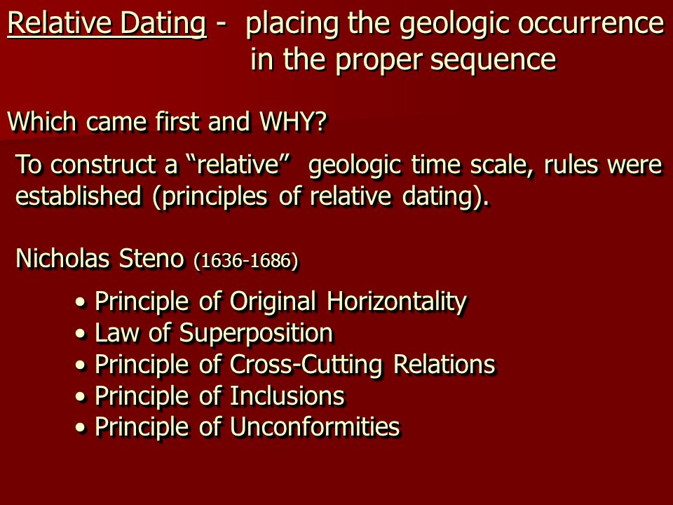 Relative Dating - placing the geologic occurrence in the proper sequence Relative Dating - placing the geologic occurrence in the proper sequence Whic