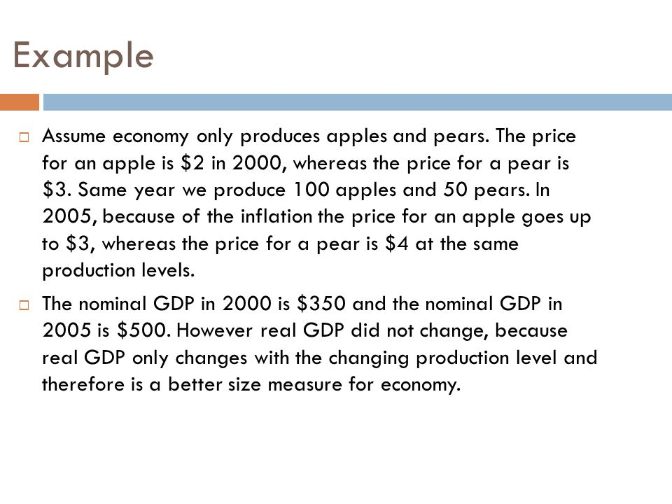Example  Assume economy only produces apples and pears.