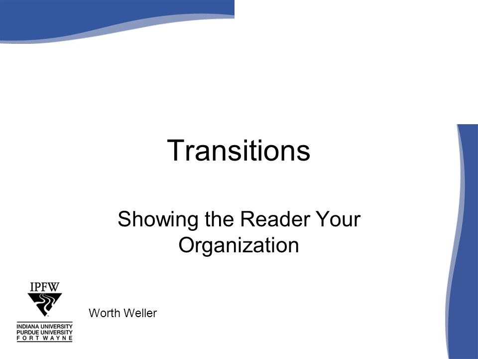 Transitions Showing the Reader Your Organization Worth Weller