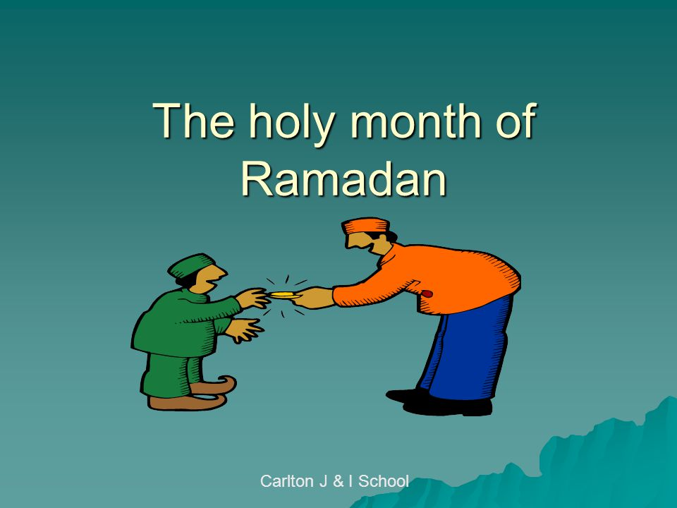 The holy month of Ramadan Carlton J & I School