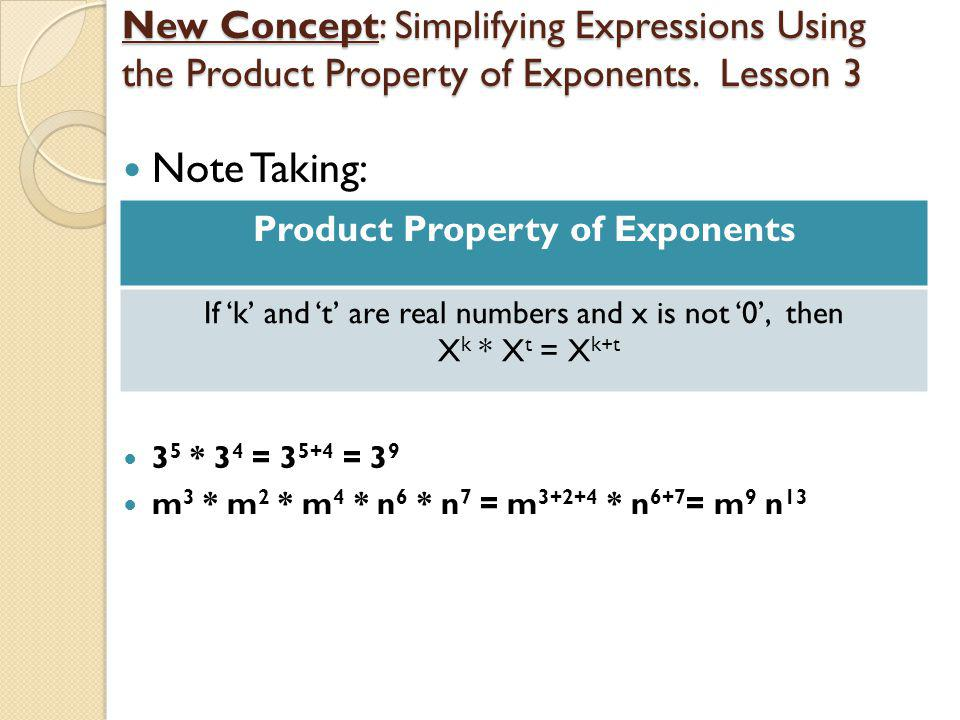 New Concept: Simplifying Expressions Using the Product Property of Exponents.