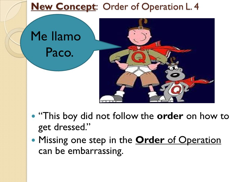 "New Concept: Order of Operation L. 4 ""This boy did not follow the order on how to get dressed."" Missing one step in the Order of Operation can be emba"