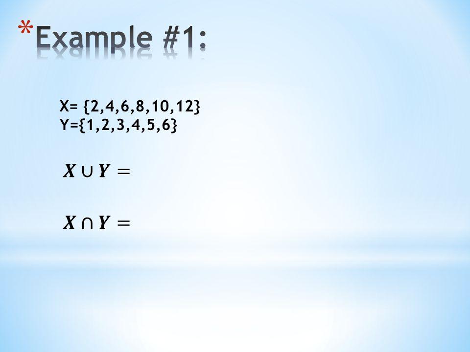X= {2,4,6,8,10,12} Y={1,2,3,4,5,6}