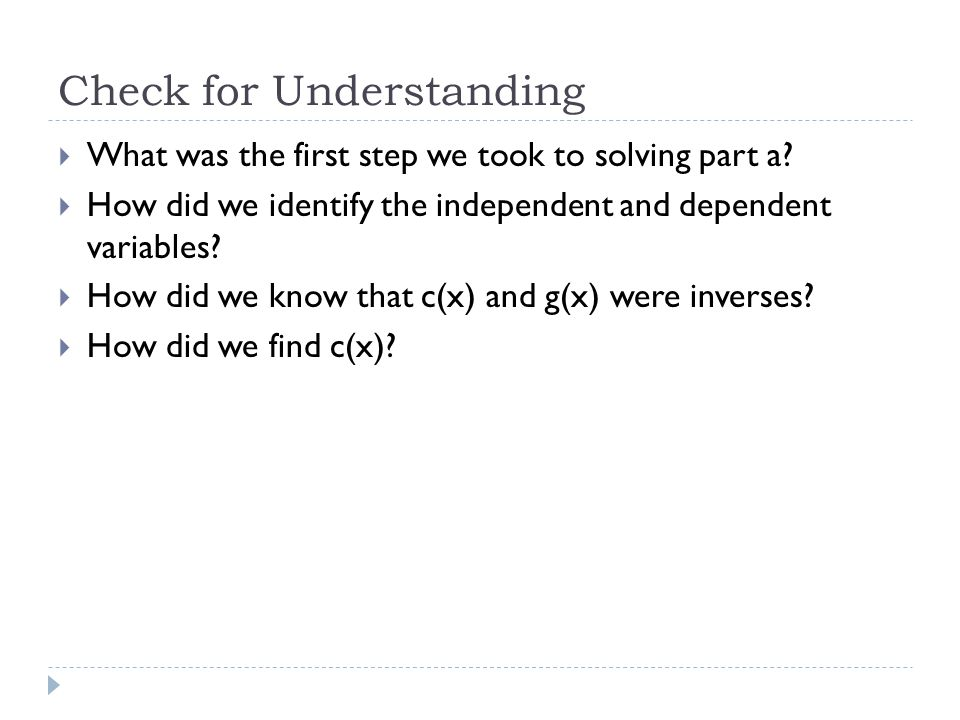 Check for Understanding  What was the first step we took to solving part a.