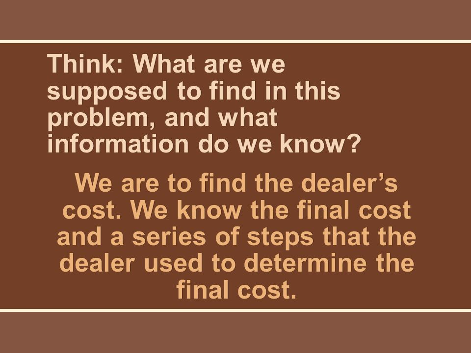 Think: A diagram might help show the steps that were used to determine the total cost to the buyer.