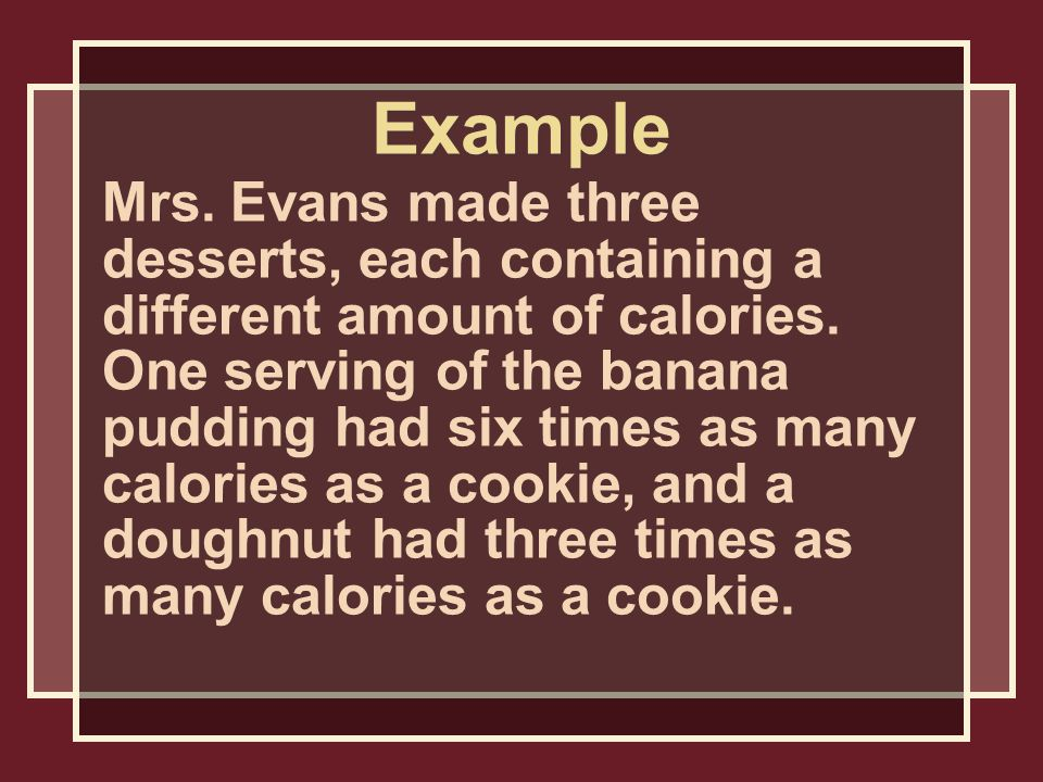 Mrs. Evans made three desserts, each containing a different amount of calories.