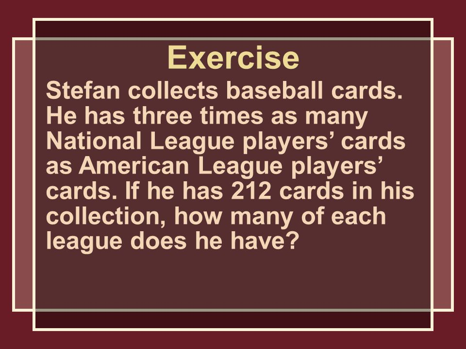 Stefan collects baseball cards.