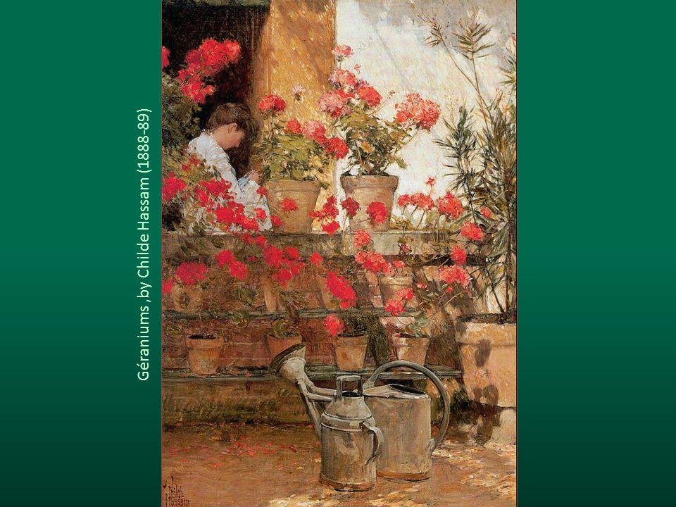Géraniums,by Childe Hassam (1888-89)
