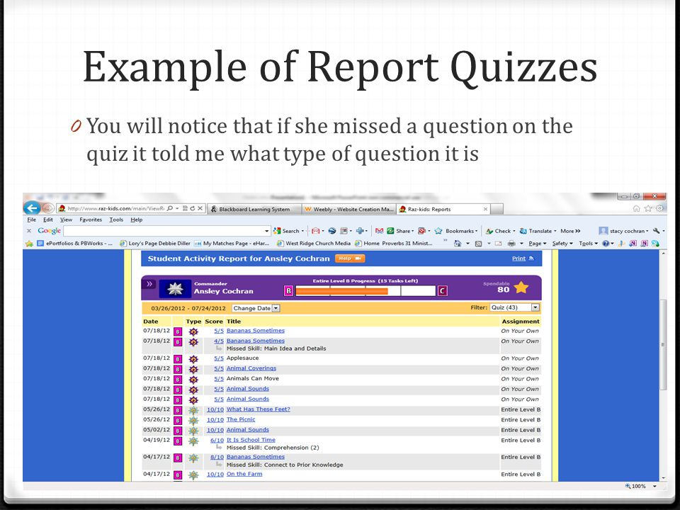 Example of Report Quizzes 0 You will notice that if she missed a question on the quiz it told me what type of question it is