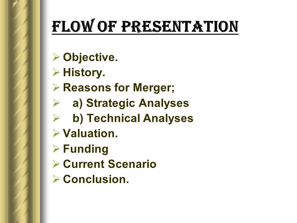 Flow of Presentation  Objective.  History.