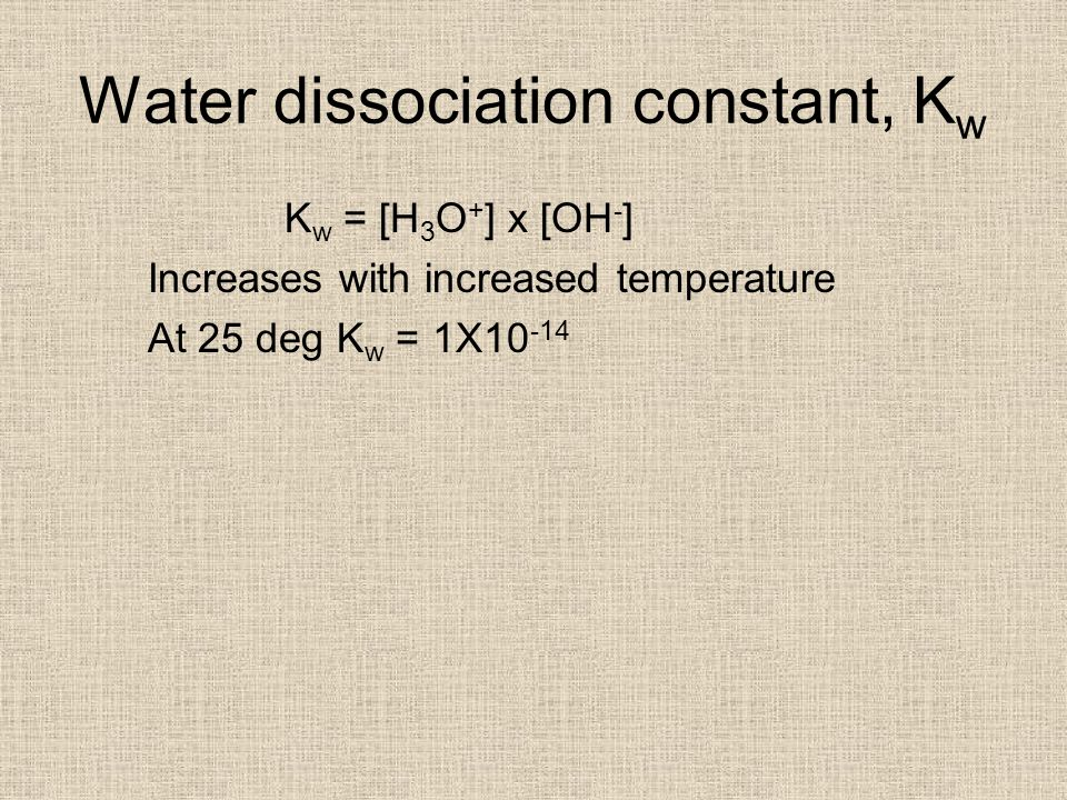 Strong Base Completely dissociates so [OH - ] = [Base] [H 3 O + ]= So pH = -log KwKw [OH - ] 1X10 -14 [OH - ]