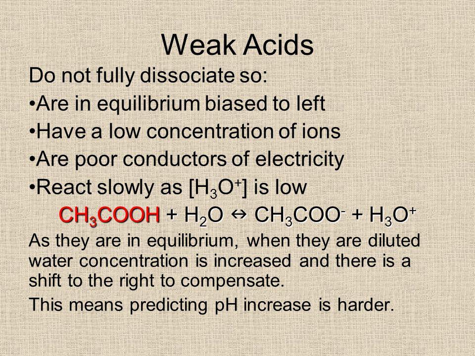 Acidity Constant, K a Equilibrium constant K c = But water is a solvent so K c = SoK a = [H 3 O + ] [A - ] [HA] [H2O] [H 3 O + ] [A - ] [HA] [H 3 O + ] [A - ] [HA]