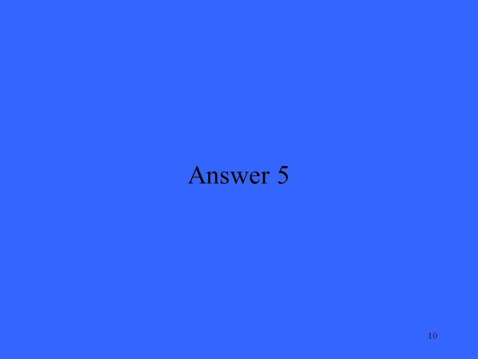 10 Answer 5