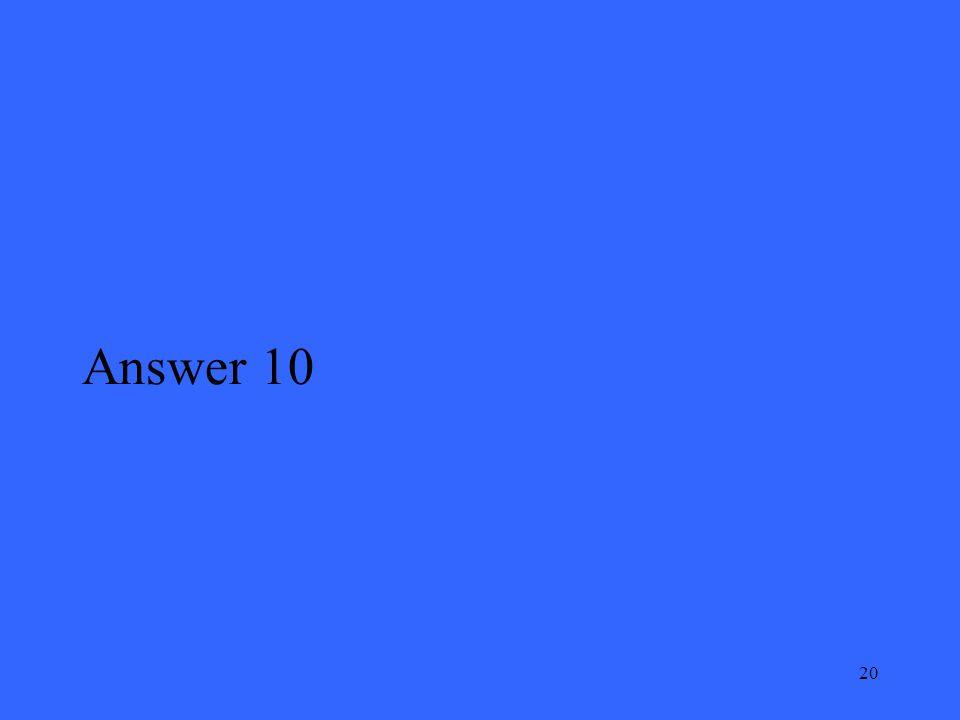20 Answer 10