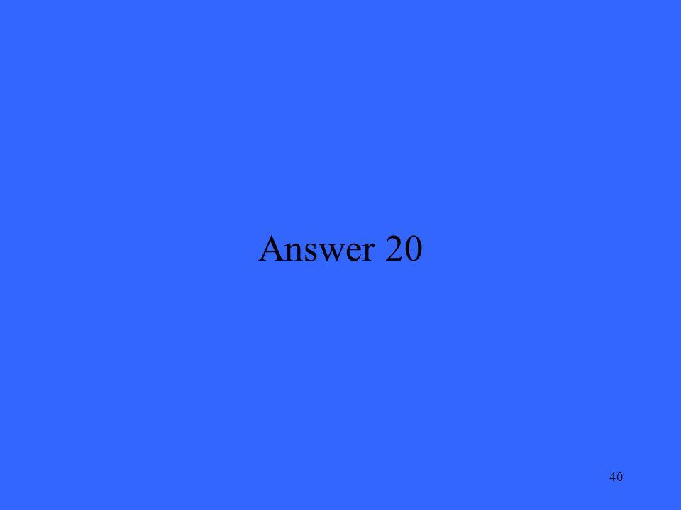 40 Answer 20