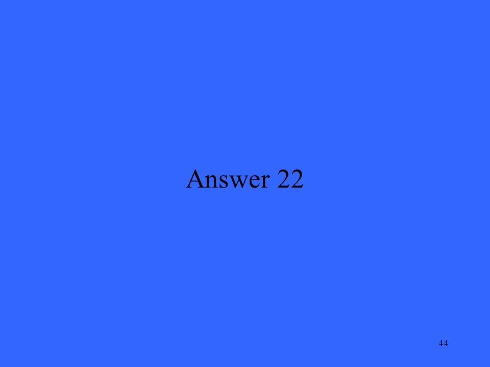 44 Answer 22