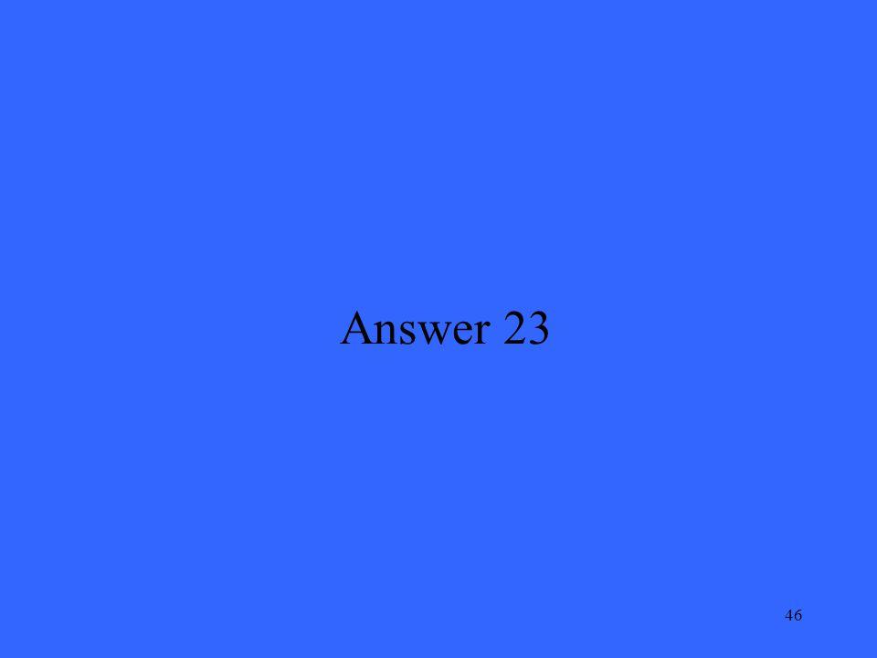 46 Answer 23
