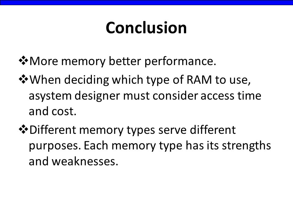 Conclusion  More memory better performance.