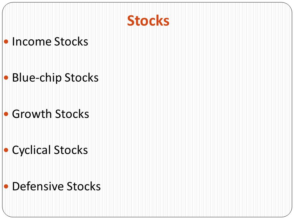 Stocks Income Stocks Blue-chip Stocks Growth Stocks Cyclical Stocks Defensive Stocks