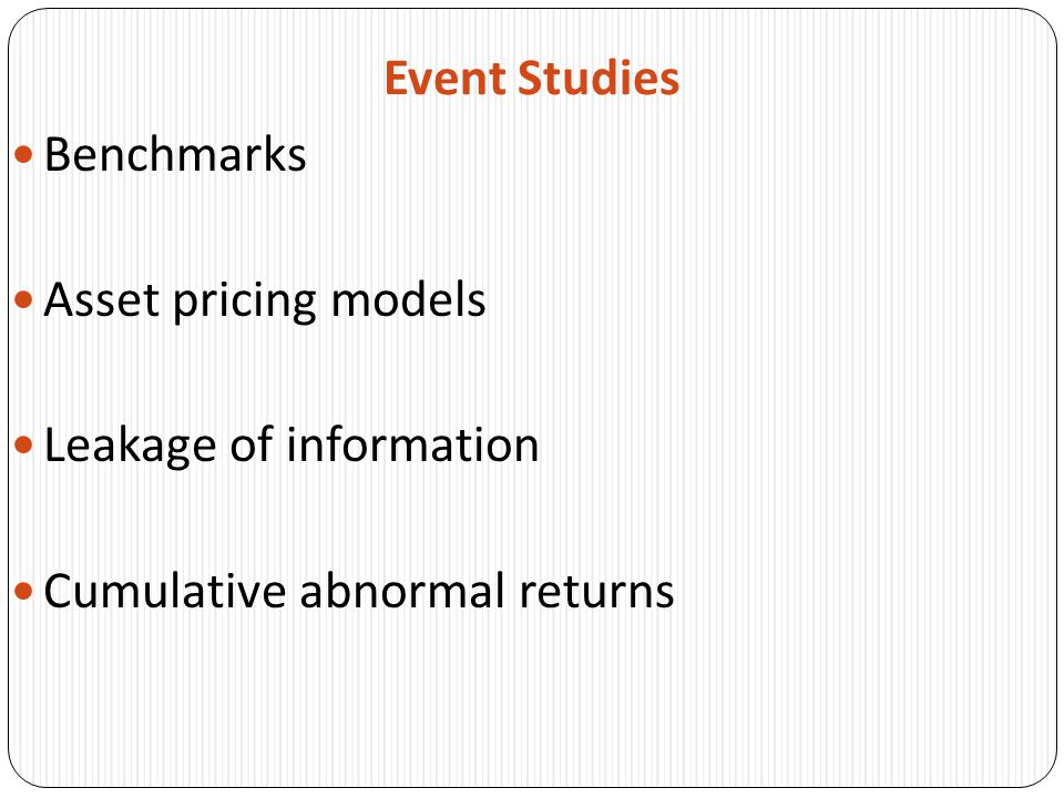 Event Studies Benchmarks Asset pricing models Leakage of information Cumulative abnormal returns