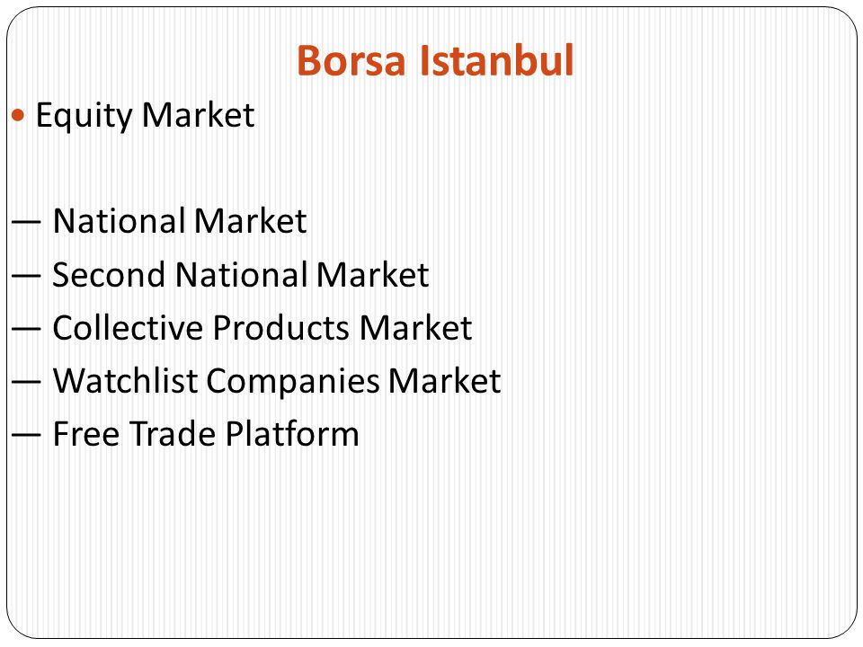 Borsa Istanbul Equity Market — National Market — Second National Market — Collective Products Market — Watchlist Companies Market — Free Trade Platform