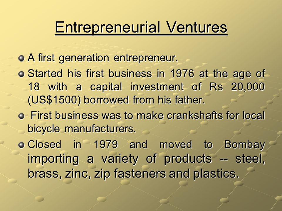 Entrepreneurial Ventures A first generation entrepreneur.
