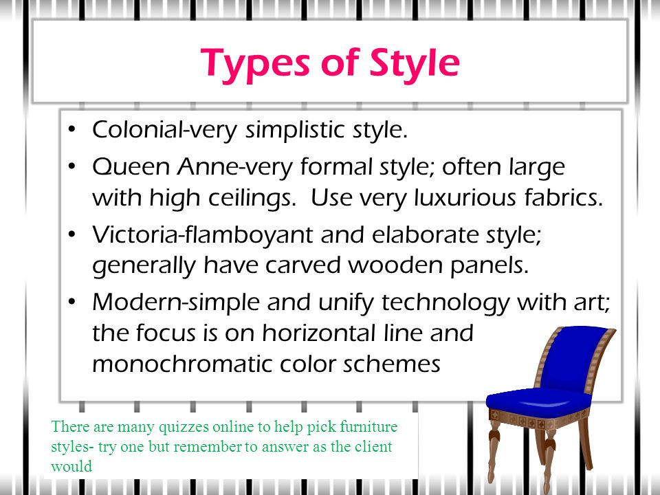 Types of Style Colonial-very simplistic style.