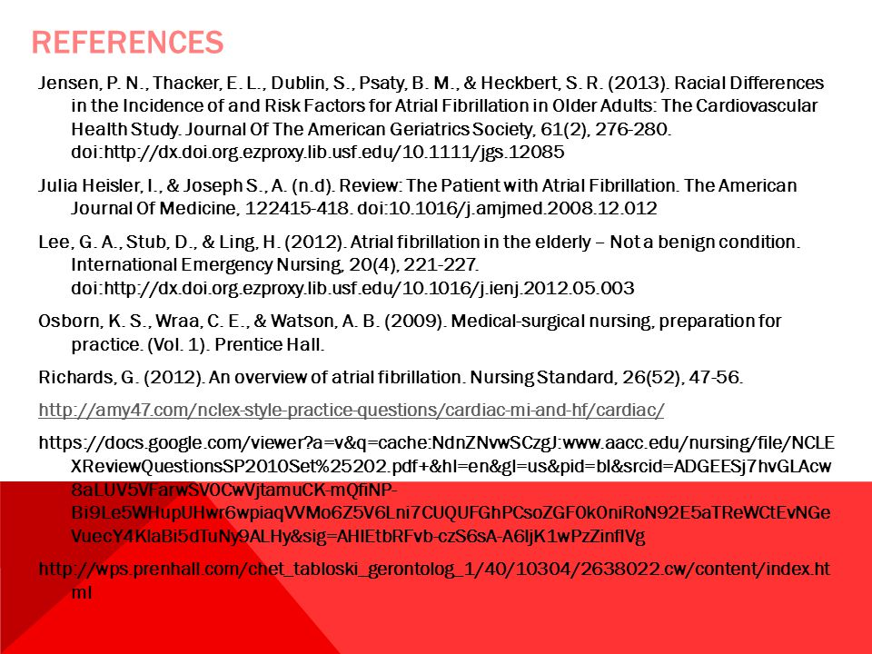 REFERENCES Jensen, P. N., Thacker, E. L., Dublin, S., Psaty, B. M., & Heckbert, S. R. (2013). Racial Differences in the Incidence of and Risk Factors
