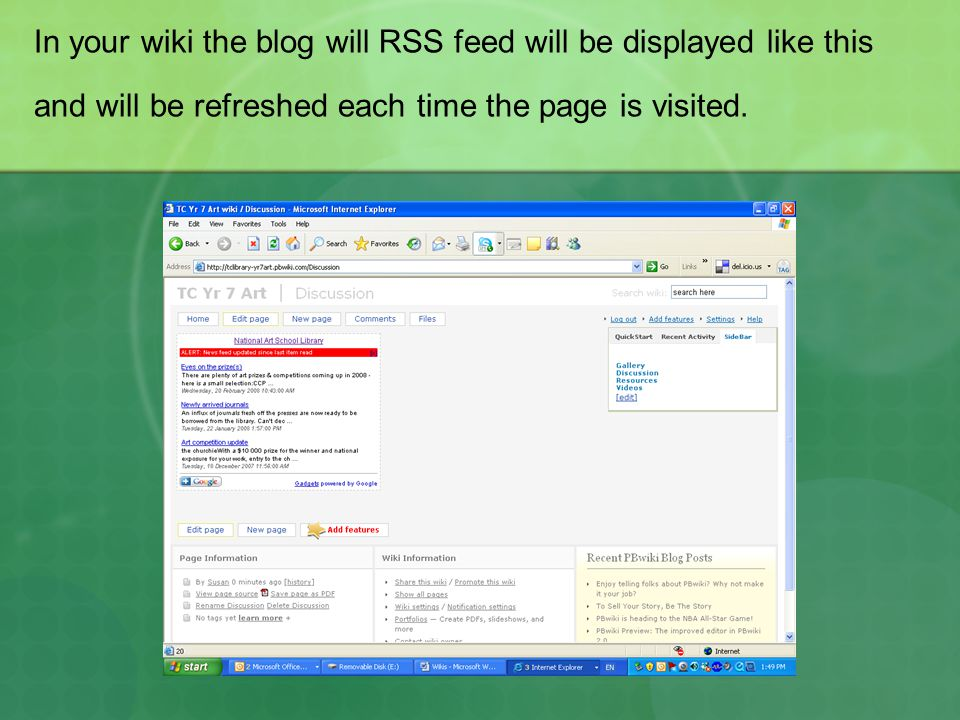 In your wiki the blog will RSS feed will be displayed like this and will be refreshed each time the page is visited.