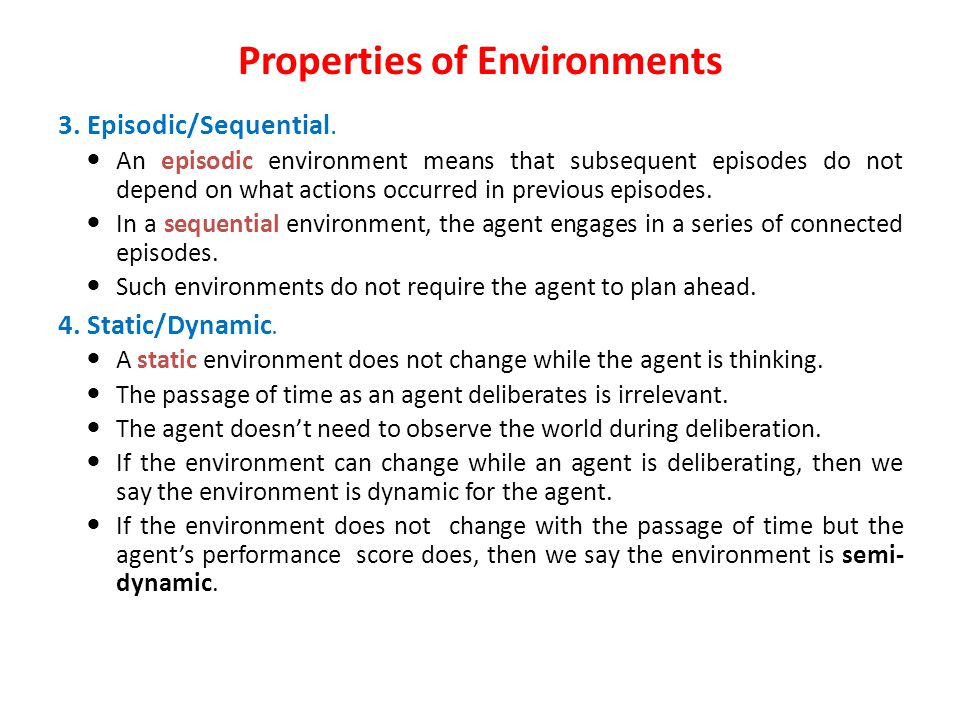 Properties of Environments 3. Episodic/Sequential.