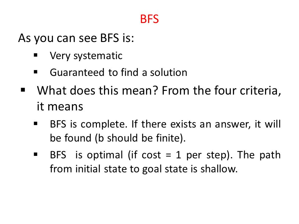 Time Complexity and Space Complexity: - If we look at how BFS expands from the root we see that it first expands on a set number of nodes, say b. - On